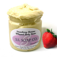 Strawberry Banana Whipped Body Butter with Shea Butter by SSSoap