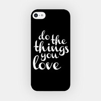 for iPhone 6 Plus - High Quality TPU Plastic Case - Do The Things You Love - Typography - Black - Motivational - Inspirational