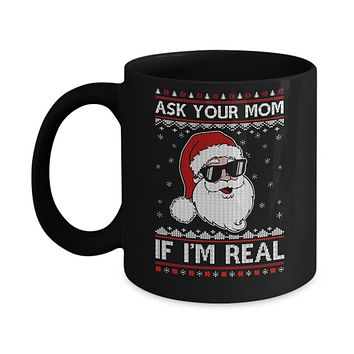 Ask Your Mom If I'm Real Santa Ugly Christmas Sweater Mug
