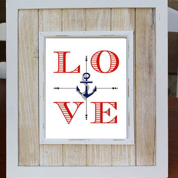 NAUTICAL LOVE Digital Download Art Print, Love Quote, Instant Download, Nautical Decor, Baby Shower, Nursery Decor, Wedding Gift, Christmas