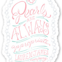Pearls Are Appropriate Sticker – Lauren James Co.