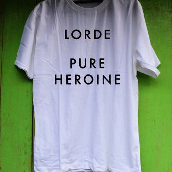 Lorde Pure Heroine Shirt TShirt Tee Shirts Black and White For Men and Women Unisex Size from metroempower
