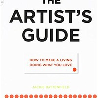 The Artist's Guide: How to Make a Living Doing What You Love Paperback – 9 Jun 2009