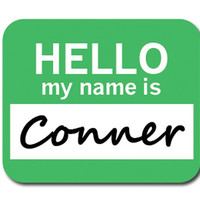 Conner Hello My Name Is Mouse Pad