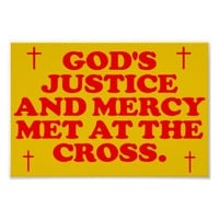 God's Justice And Mercy Met At The Cross. Poster