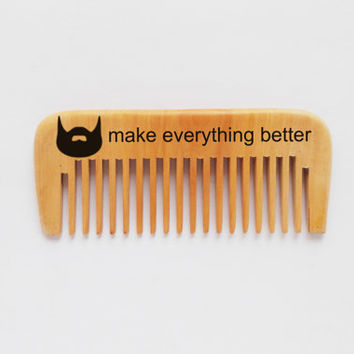 Custom Beard Comb, Beards make everything better, Engraved wooden comb, pocket comb, wood burning, Dad Gift, fathers day, for him, man gift