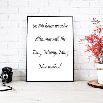 Wall Decor, Printable Poster, Eeny meenie miny moe, Dilemma Poster, Funny Poster, Printable Art, Digital Art, Digital Decor, Home Decor