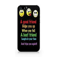 """A Good Friend Helps You up When You Fall a Best Friend Laughs in Your Face and Strips You Again"" Plastic Phone Case for Iphone 5 5s"
