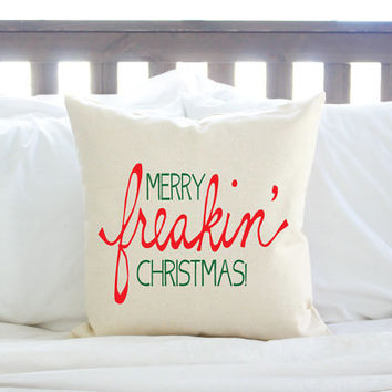 "Christmas Decor ""Merry Freakin' Christmas! Pillow"