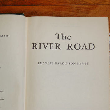 First Edition The River Road Hardcover Book, Frances Parkinson Keyes, Collector's Copy