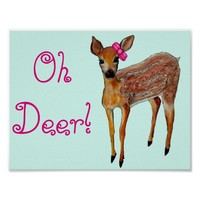 """Oh Deer"" fawn Poster"