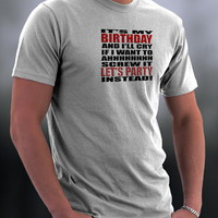 Birthday T Shirt, Ahhh Screw It Let's Party Instead T Shirt,