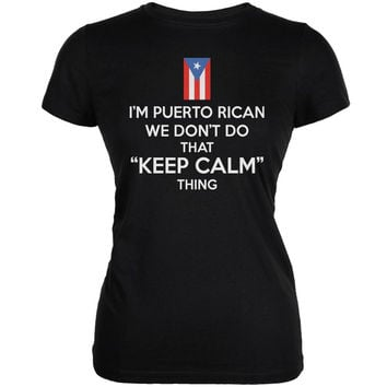 Don't Do Calm - Puerto Rican Black Juniors Soft T-Shirt