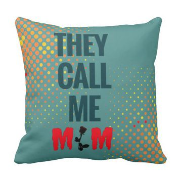 They call me Mom Women Throw Pillow