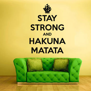 Wall Decal Vinyl Sticker Decals Stay Strong Hakuna Matata Lion King words sign Quote (z1462)