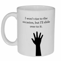I Won't Rise to the Occasion Coffee or Tea Mug, Latte Size