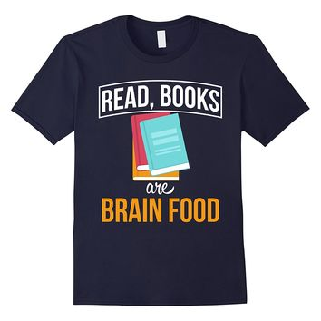 Read Books Are Brain Food Funny Book Novel Reading T Shirt