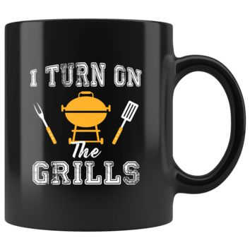 I Turn On The Grills 11oz Black Mug