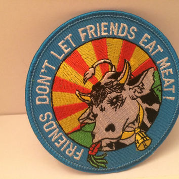 Vintage Vegan Vegetarian Round Patch Friends Dont Let Friends Eat Meat Embroidered Cow Three and A Half Inches Wide Sunrise Pasture Blue