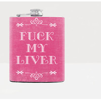 Flask for women 21st Birthday Women birthday Bridesmaid Gifts F*ck my liver  Pink Mature 7oz