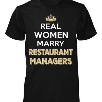 Real Women Marry Restaurant Managers. Cool Gift - Unisex Tshirt
