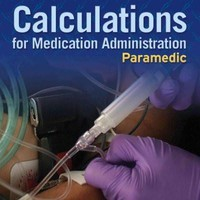 Calculations for Medication Administration: Paramedic