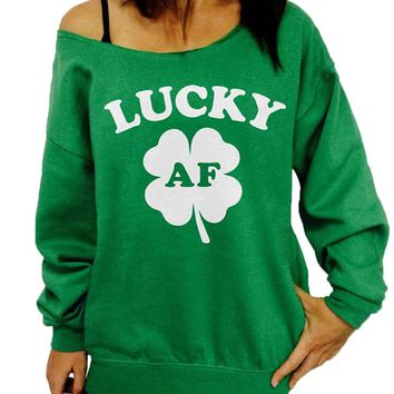 Lucky AF Sweatshirt, St. Patricks Day, Womens Sweatshirt,Slouchy Sweatshirt, Green Sweatshirt, Off the Shoulder, Plus Size, Funny Quote