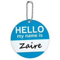 Zaire Hello My Name Is Round ID Card Luggage Tag