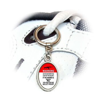 Warning Can You Run Faster Than Bullet - Automatic Rifle Shoe Charm