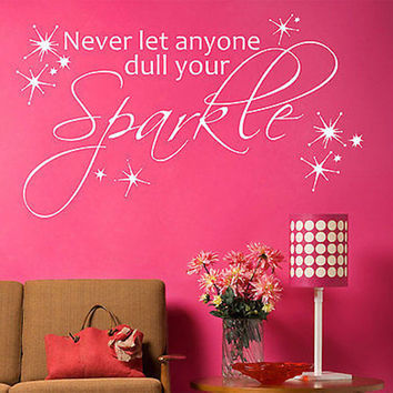Never Let Anyone Dull Your Sparkle Quote Vinyl Wall Decal