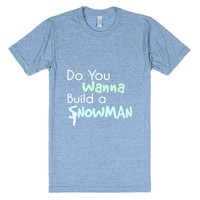 Do You Wanna Build a Snowman?-Unisex Athletic Blue T-Shirt