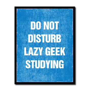 Do Not Disturb Lazy Geek Studying Funny Typo Sign 17010 Picture Frame Gifts Home Decor Wall Art Canvas Print