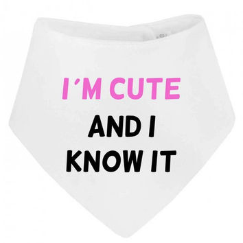 I'm Cute And I Know It (Pink Text) Funny Cheeky Bandana  Baby Bib