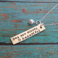 You are Strong and Beautiful Handcrafted Inspirational Necklace