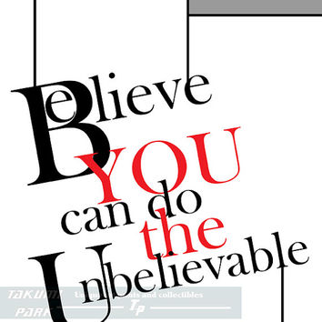 Believe You Can Do The Unbelievable, Quote Print, Home Wall Art, Word Picture, Typographic Print, Modern Decor, Inspirational Poster Quote