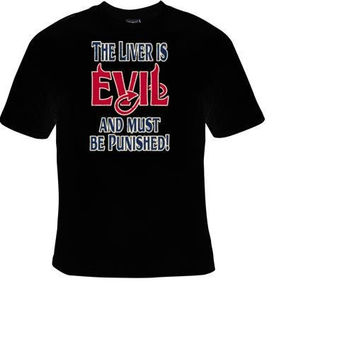 evil is the liver t-shirt cool funny t-shirts cute gift present humor tee shirts