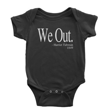 (White Print) We Out Harriet Tubman Funny Quote Infant One-Piece Romper Bodysuit
