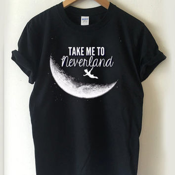 Peter Pan take me to neverland T-shirt Men, Women Youth and Toddler