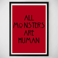 American Horror Story, Asylum, Art Print, Fan Art, All Monsters Are Human, Halloween, October, Digital Art, Typography