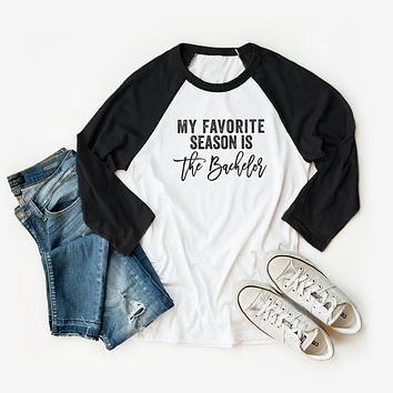 My Favorite Season is the Bachelor Raglan Graphic Tee