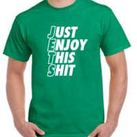 Just Enjoy this shit jets T-shirt