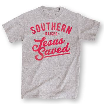 Southern Raised. Jesus Saved T-shirt - Christian Religion  Tee