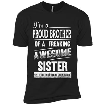 I'm The Proud Brother of A Freaking Awesome Sister Shirt t-shirt