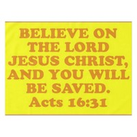 Bible verse from Acts 16:31. Tablecloth
