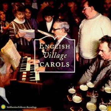 VARIOUS ARTISTS - English Village Carols - Traditional Christmas Carolling from the Southern Pennines