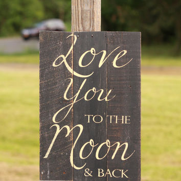 Love you to the moon & back, moon and back sign, nursery sign, moon sign, reclaimed wood sign, pallet sign, reclaimed wood wall art