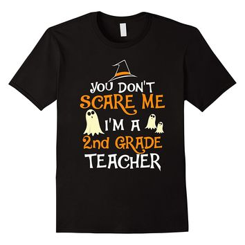 You Don't Scare Me I'm A 2nd Teacher Halloween Shirt
