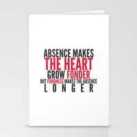 Absence makes the heart grow fonder Stationery Cards by hannahclairehughes