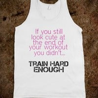 If you still look cute... - Workout Shirts