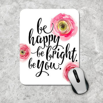 Quote Mousepad, Be Happy Mouse Pad, Watercolor Mouse Mat, Custom Mousepad, Floral Mouse Pad, Inspirational Quote Mousepad Motivational Quote